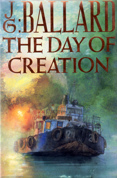 BALLARD, J.G. (James Graham), 1930-2009 : THE DAY OF CREATION.