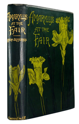 JEFFERIES, Richard (John Richard), 1848-1887 : AMARYLLIS AT THE FAIR : A NOVEL.