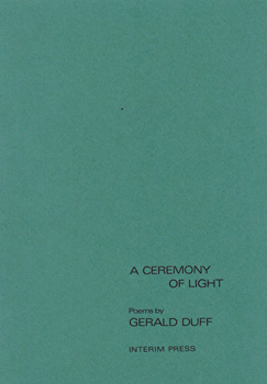 DUFF, Gerald, 1938- : A CEREMONY OF LIGHT : POEMS.