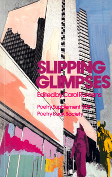 RUMENS, Carol, 1944- – editor : SLIPPING GLIMPSES : WINTER POETRY SUPPLEMENT 1985.
