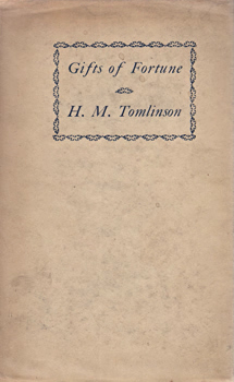 TOMLINSON, H.M. (Henry Major), 1873-1958 : GIFTS OF FORTUNE : WITH SOME HINTS FOR THOSE ABOUT TO TRAVEL.