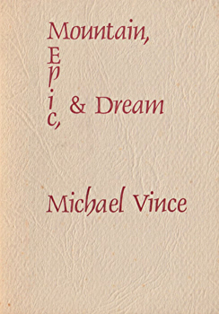 VINCE, Michael, 1947- : MOUNTAIN, EPIC, & DREAM.