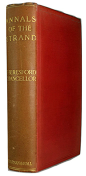 CHANCELLOR, E. Beresford (Edwin Beresford), 1868-1937 : THE ANNALS OF THE STRAND : TOPOGRAPHICAL AND HISTORICAL.