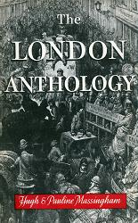 MASSINGHAM, Hugh, 1905-1971 & MASSINGHAM, Pauline : THE LONDON ANTHOLOGY.