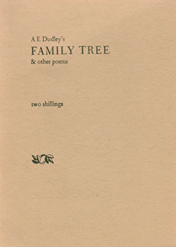 DUDLEY, A.E. (Austin Edison), 1931-1998 : FAMILY TREE : A COLLECTION OF MODERN VERSE.