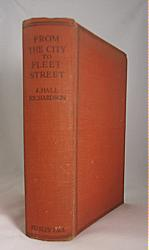 RICHARDSON, J. Hall (Joseph Hall), 1857-1945 : FROM THE CITY TO FLEET STREET : SOME JOURNALISTIC EXPERIENCES OF J. HALL RICHARDSON.