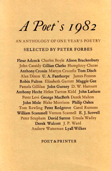 FORBES, Peter, 1947- – editor : A POET'S 1982 : AN ANTHOLOGY OF ONE YEAR'S POETRY.