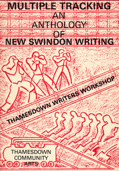 FORBES, Peter, 1947- – editor : MULTIPLE TRACKING : AN ANTHOLOGY OF NEW SWINDON WRITING.