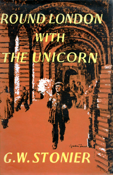 STONIER, G.W. (George Walter), 1903-1985 : ROUND LONDON WITH THE UNICORN.
