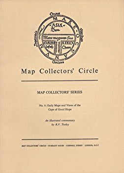 TOOLEY, R.V. (Ronald Vere), 1898-1986 : EARLY MAPS AND VIEWS OF THE CAPE OF GOOD HOPE.