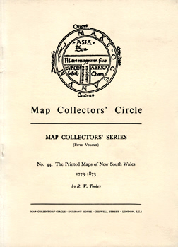 TOOLEY, R.V. (Ronald Vere), 1898-1986 : THE PRINTED MAPS OF NEW SOUTH WALES 1773-1783.