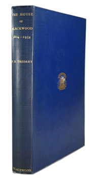 TREDREY, Frank D. (Frank Darker), 1908-1988 : THE HOUSE OF BLACKWOOD 1804-1954 : THE HISTORY OF A PUBLISHING FIRM.