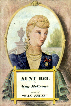 McCRONE, Guy, 1898-1977 : AUNT BEL : A NOVEL.