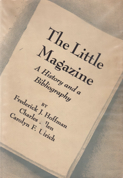 HOFFMAN, Frederick J.; ALLEN, Charles & ULRICH, Carolyn F. : THE LITTLE MAGAZINE : A HISTORY AND A BIBLIOGRAPHY.