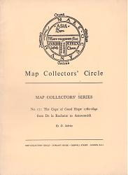 SCHRIRE, D. (David) : THE CAPE OF GOOD HOPE 1782-1842 : FROM DE LA ROCHETTE TO ARROWSMITH. BEING SOME NOTES ON THE DEVELOPMENT OF THE EARLY MAPPING OF EUROPEAN-OCCUPIED SOUTH AFRICA BY ENGLISH CARTOGRAPHERS.