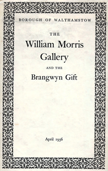 SPRADBERY, Walter E., 1889-1969 & OTHERS : THE WILLIAM MORRIS GALLERY AND THE BRANGWYN GIFT.
