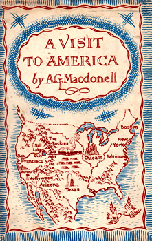 MACDONELL, A.G. (Archibald Gordon), 1895-1941 : A VISIT TO AMERICA.
