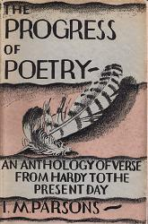 PARSONS, I.M. (Ian Macnaghten), 1906-1980 – editor : THE PROGRESS OF POETRY : AN ANTHOLOGY OF VERSE FROM HARDY TO THE PRESENT DAY.