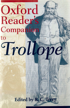 TERRY, R.C. (Reginald Charles), 1932- – editor : OXFORD READER'S COMPANION TO TROLLOPE.