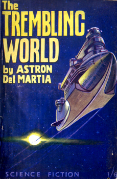 """DEL MARTIA, Astron"" – [FEARN, John Russell, 1908-1960] : THE TREMBLING WORLD."