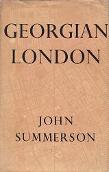 SUMMERSON, John (Sir John Newenham), 1904-1992 : GEORGIAN LONDON.