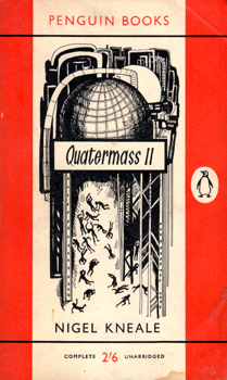 KNEALE, Nigel (Thomas Nigel), 1922-2006 : QUATERMASS II : A PLAY FOR TELEVISION IN SIX PARTS.