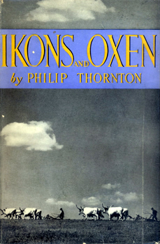 THORNTON, Philip : IKONS AND OXEN.