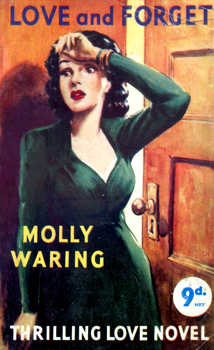 """WARING, Molly"" – [LINDSAY, Kathleen, 1903-1973] : LOVE – AND FORGET."