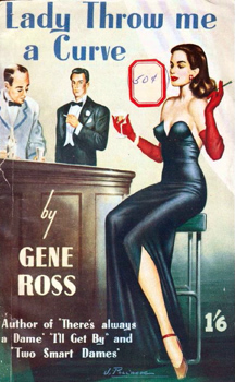 """ROSS, Gene"" – [NEWTON, William (William Simpson), 1923-2009] : ""LADY, THROW ME A CURVE""."