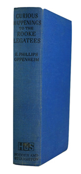 OPPENHEIM, E. Phillips (Edward Phillips), 1866-1946 : CURIOUS HAPPENINGS TO THE ROOKE LEGATEES : A SERIES OF STORIES.