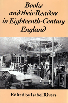 RIVERS, Isabel – editor : BOOKS AND THEIR READERS IN EIGHTEENTH-CENTURY ENGLAND.