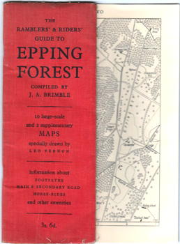 BRIMBLE, J.A. (James Arthur), 1897-1974 : THE RAMBLERS' AND RIDERS' GUIDE TO EPPING FOREST.