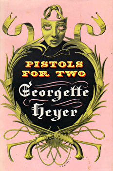 HEYER, Georgette, 1902-1974 : PISTOLS FOR TWO AND OTHER STORIES.