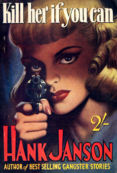 """JANSON, Hank"" – [FRANCES, Stephen Daniel, 1917-1989] : KILL HER IF YOU CAN."