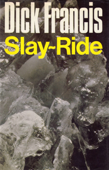 FRANCIS, Dick (Richard Stanley), 1920-2010 : SLAY-RIDE.