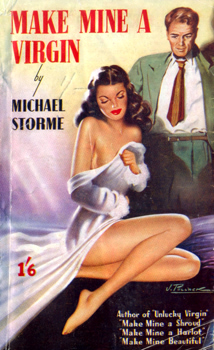 """STORME, Michael"" – [DAWSON, George Herbert, 1916-1980] : MAKE MINE A VIRGIN."