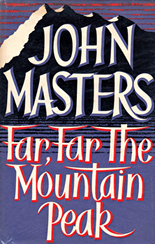 MASTERS, John, 1914-1983 : FAR, FAR THE MOUNTAIN PEAK.