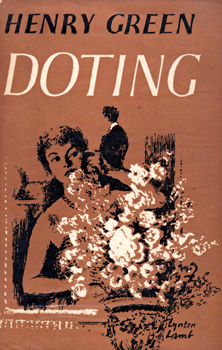 """GREEN, Henry"" – [YORKE, Henry Vincent, 1905-1973] : DOTING : A NOVEL."
