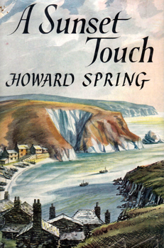 SPRING, Howard (Robert Howard), 1889-1965 : A SUNSET TOUCH : A NOVEL.