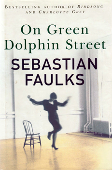 FAULKS, Sebastian, 1953- : ON GREEN DOLPHIN STREET.