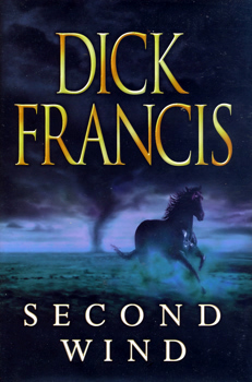 FRANCIS, Dick (Richard Stanley), 1920-2010 : SECOND WIND.