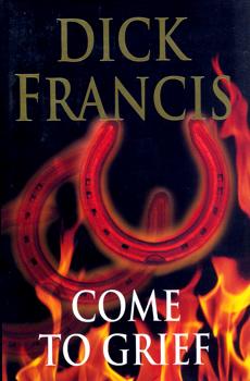 FRANCIS, Dick (Richard Stanley), 1920-2010 : COME TO GRIEF.