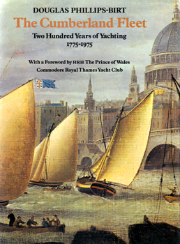 PHILLIPS-BIRT, Douglas (Douglas Hextall Chedzey), 1920-1978 : THE CUMBERLAND FLEET : TWO HUNDRED YEARS OF YACHTING 1775-1975.
