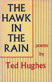 HUGHES, Ted (Edward James), 1930-1998 : THE HAWK IN THE RAIN.