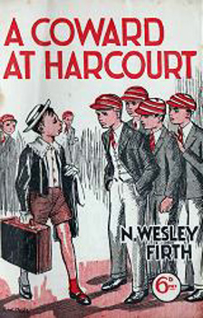 FIRTH, N. Wesley (Norman Wesley), 1920-1949 : [DROP-TITLE] A COWARD AT HARCOURT.