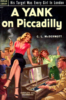 McDERMOTT, C.L. (Chauncey Lereign), 1922-1997 : A YANK ON PICCADILLY.