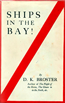 BROSTER, D.K. (Dorothy Kathleen), 1877-1950 :  SHIPS IN THE BAY!