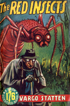 """STATTEN, Vargo"" – [FEARN, John Russell, 1908-1960] : THE RED INSECTS."