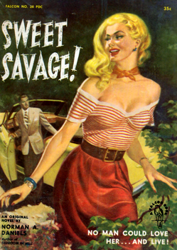 DANIELS, Norman A. (Norman Arthur), 1905-1995 : SWEET SAVAGE!