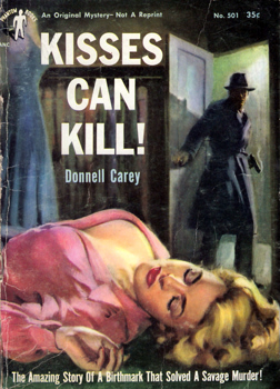 """CAREY, Donnell""  – [LAKE, Joe Berry, 1909-1961] : KISSES CAN KILL!"